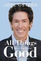 Blessed in the Darkness - How All Things Are Working for Your Good ebook by Joel Osteen