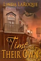 A Time of Their Own ebook by Linda  LaRoque