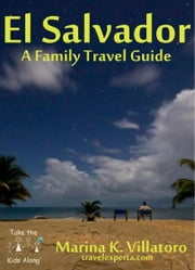 El Salvador Travel Guide ebook by Marina K. Villatoro