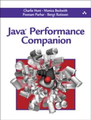 Java Performance Companion ebook by Charlie Hunt,Monica Beckwith,Poonam Parhar,Bengt Rutisson