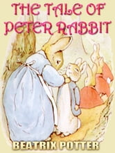 THE TALE OF PETER RABBIT - Free Audiobook Download, Picture Books for Kids, Perfect Bedtime Story, A Beautifully Illustrated Children's Picture Book by age 3-9 ( Original color illustrations since 1902 ) ebook by Beatrix Potter