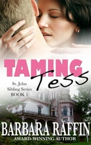 Taming Tess: St. John Sibling Series, Book 1 - St. John Sibling Series, #1 ebook by Barbara Raffin
