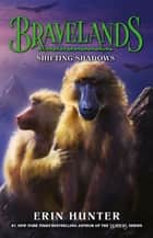 Bravelands - Shifting Shadows (Bravelands, Book 4) ebook by Erin Hunter