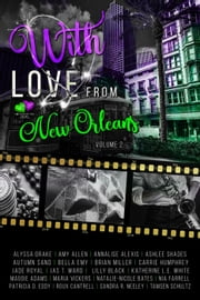 With Love From New Orleans - Voyages of the Heart, #2 ebook by Jade Royal, Maria Vickers, Bella Emy,...