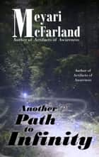Another Path to Infinity ebook by Meyari McFarland