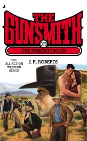 Gunsmith 378 - The Pinkerton Job ebook by J. R. Roberts