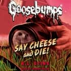 Classic Goosebumps #8: Say Cheese and Die! audiobook by R.L. Stine