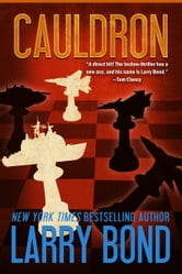 Cauldron ebook by Larry Bond,Patrick Larkin