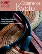 KIJE JAPAN GUIDE vol.9 Experience Kyoto ebook by KATEIGAHO INTERNATIONAL JAPAN EDITION編集部