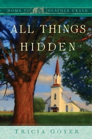 All Things Hidden ebook by Tricia Goyer
