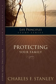 Protecting Your Family ebook by Charles Stanley