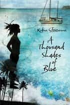 A Thousand Shades of Blue ebook by Robin Stevenson