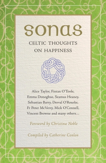 Sonas - Celtic Thoughts on Happiness ebook by Catherine Conlon (Editor)