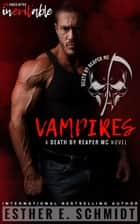 Vampires - Death by Reaper MC #2 ebook by Esther E. Schmidt