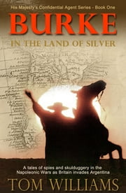 Burke in the Land of Silver ebook by Tom Williams