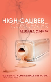 High-Caliber Concealer ebook by Bethany Maines