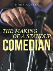 The Making of A Standup Comedian ebook by Jimmy Correa