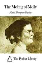 The Melting of Molly ebook by Maria Thompson Daviess