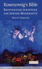 Rosenzweig's Bible ebook by Mara H. Benjamin, PhD