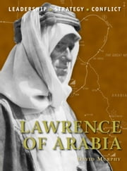 Lawrence of Arabia ebook by David Murphy,Giuseppe Rava