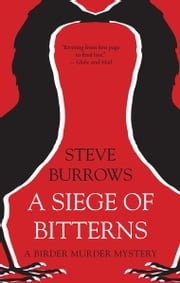 A Siege of Bitterns - A Birder Murder Mystery ebook by Steve Burrows