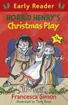 Horrid henrys jolly holidays ebook by francesca simon horrid henry early reader horrid henrys christmas play book 25 ebook by francesca simon fandeluxe Ebook collections