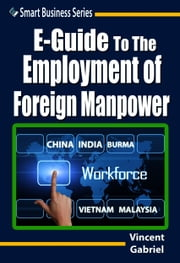 E-Guide To The Employment of Foreign Manpower ebook by Vincent Gabriel