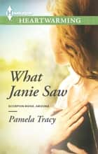 What Janie Saw ebook by Pamela Tracy