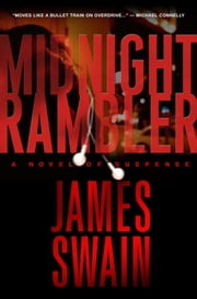 Midnight Rambler - A Novel of Suspense ebook by James Swain