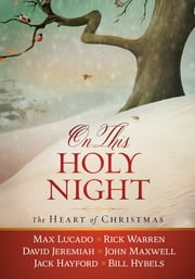 On This Holy Night - The Heart of Christmas ebook by Thomas Nelson