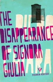 The Disappearance of Signora Giulia ebook by Piero Chiara,Jill Foulston