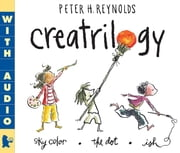 Creatrilogy Boxed Set ebook by Peter H. Reynolds,Peter H. Reynolds