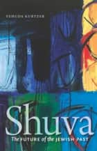 Shuva ebook by Yehuda Kurtzer