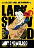 Lady Snowblood Volume 3 ebook by Kazuo Koike