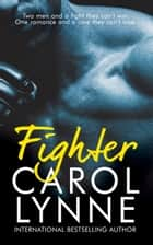 Fighter ebook by Carol Lynne