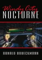 Windy City Nocturne ebook by Ronald Brueckmann