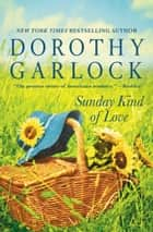 Sunday Kind of Love ebook by Dorothy Garlock