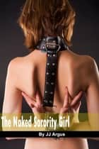The Naked Sorority Girl ebook by