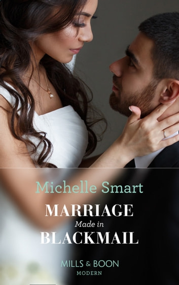 Marriage Made In Blackmail (Mills & Boon Modern) (Rings of Vengeance, Book 2) ebook by Michelle Smart