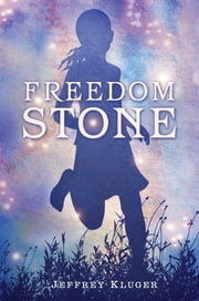 Freedom Stone ebook by Jeffrey Kluger