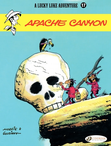 Lucky Luke - Volume 17 - Apache Canyon eBook by René Goscinny,Morris