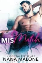 MisMatch ebook by Nana Malone