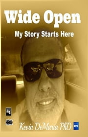 Wide Open - My Story Starts Here ebook by Kevin DeMaria