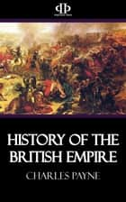 History of the British Empire ebook by Charles Payne