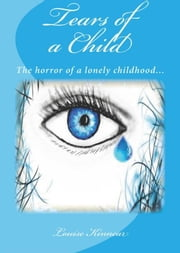 Tears of a Child ebook by Louise Kinnear