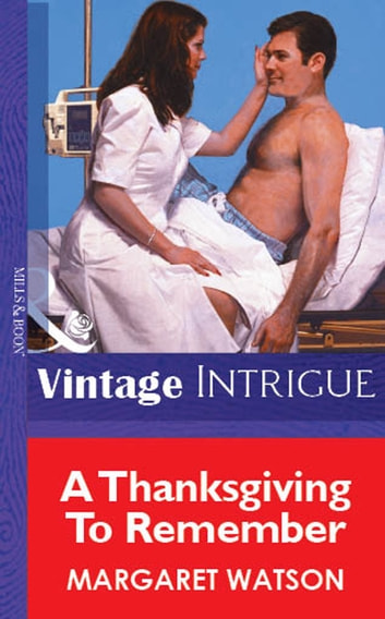 A Thanksgiving To Remember (Mills & Boon Vintage Intrigue) ebook by Margaret Watson