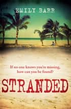Stranded - An unputdownable psychological thriller set on a desert island eBook by Emily Barr