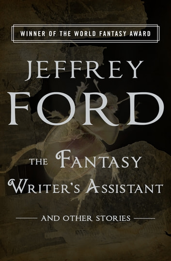 The Fantasy Writers Assistant Ebook By Jeffrey Ford 9781480411050