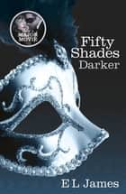 Fifty Shades Darker - Book 2 of the Fifty Shades trilogy ebook by