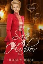 Her Safe Harbor - Prairie Romance ebook by Holly Bush